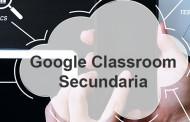 Qué es y Cómo funciona Google Classroom para Secundaria. Presencial mediante Aula Virtual