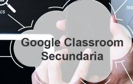 El aula virtual con Google Classroom para Secundaria. Presencial mediante Aula Virtual