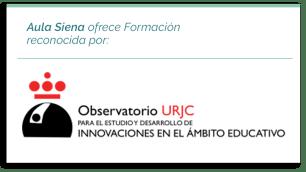 Aula Siena ofrece Formación reconocida por: Observatorio URJC